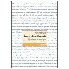 Proust e la settima arte. A la recherche du temps perdu dal testo alle immagini cinematografiche