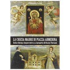 La Chiesa Madre di piazza Armerina. Dalla riforma cinquecentesca al progetto di Orazio Torriani