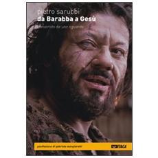 Da Barabba a Gesù. Convertito da uno sguardo