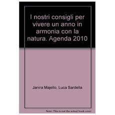 I nostri consigli per vivere un anno in armonia con la natura. Agenda 2010