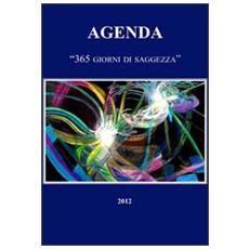 Agenda 2012. 365 giorni di saggezza