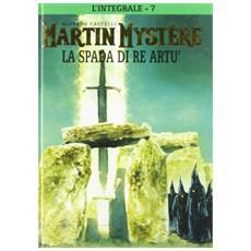 Martin Mystere #07 - La Spada Di Re Artù (Cartonato)