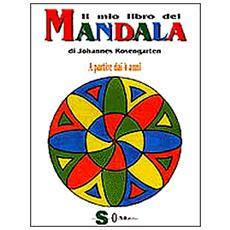 Mio libro dei mandala. A partire dai 4 anni (Il)