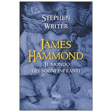 James Hammond. Il mondo dei sogni infranti