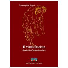 Il virus fascista. Storia di un'infanzia rubata