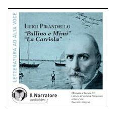 Pallino e Mimì-La carriola. Audiolibro. CD Audio