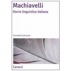 Machiavelli. Storia linguistica italiana