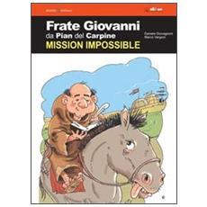 Frate Giovanni da Pian del Carpine. Mission impossibile