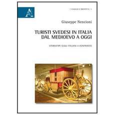 Turisti svedesi in Italia dal medioevo a oggi. Stereotipi sugli italiani a confronto