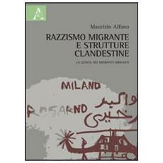 Razzismo migrante e strutture clandestine. La genesi dei migranti-briganti