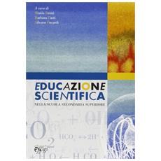 Educazione scientifica. Nella scuola secondaria superiore