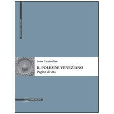Il Polesine veneziano. Pagine di vita