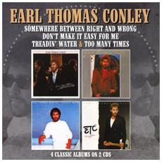 Earl Thomas Conley - Somewhere Between Right And Wrong / Don'T Make It Easy For Me / Treadin' Water / Too Many Times (2 Cd)