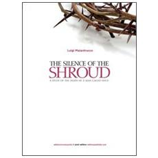 Il silenzio della Sindone. Analisi della morte di un uomo chiamato Gesù. Ediz. inglese