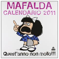 Quest'anno non mollo!!! Mafalda. Calendario 2011