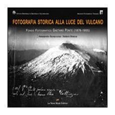 Fotografia storica alla luce del vulcano. Fondo fotografico Gaetano Ponte