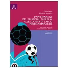 L'applicazione del financial fair play alle società di calcio professionistiche. Indicazioni operative e considerazioni critiche