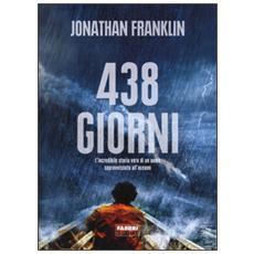438 giorni. L'incredibile storia vera di un uomo sopravvissuto all'oceano