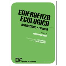 Emergenza ecologica. Alienazione lavoro