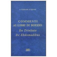 Commenti ai libri di Boezio «De trinitate», «De ebdomadibus»