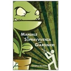 Manuale di sopravvivenza per giardinieri