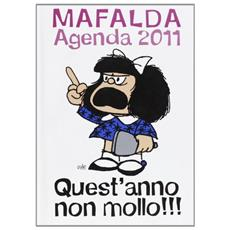 Quest'anno non mollo!!! Mafalda. Agenda 2011
