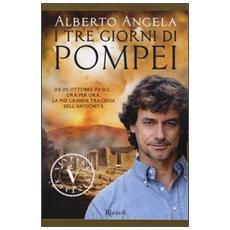 I tre giorni di Pompei: 23-25 ottobre 79 d. C. Ora per ora, la più grande tragedia dell'antichità