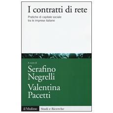 Contratti di rete. Pratiche di capitale sociale tra le imprese italiane (I)