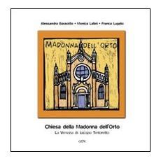 Chiesa della Madonna dell'Orto. La Venezia di Jacopo Tintoretto