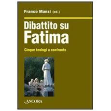 Dibattito su Fatima. Cinque teologi a confronto