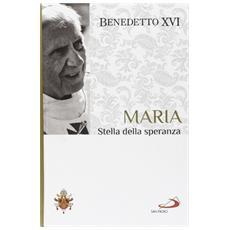 Maria. Stella della speranza. I fondamenti della fede. Vol. 4