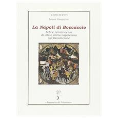 La Napoli di Boccaccio. Echi e reminiscenze di vita e storia napoletana nel Decamerone
