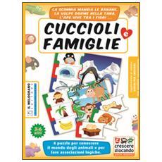 L'intelligenza logica e l'affettività nel gioco attivo. Una proposta semplice per il bambino da 3 ai 6 anni. Con gioco «Cuccioli e famiglia»