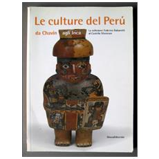 Culture del Perù. Da Chavín agli Inca (Le)