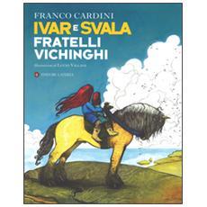 Ivar e Svala fratelli vichinghi