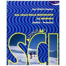 Scialpinismo. Dal Colle della Maddalena al Monviso (Italia-Francia)