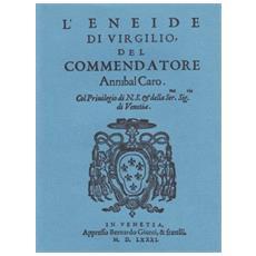 L'Eneide di Virgilio del commendatore Annibal Caro (rist. anast.)