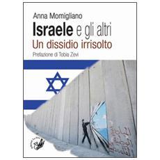 Israele e gli altri. Un dissidio irrisolto