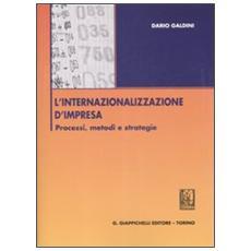L'internazionalizzazione d'impresa. Processi, metodi e strategie