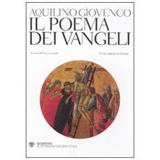 Il poema dei Vangeli. Testo latino a fronte