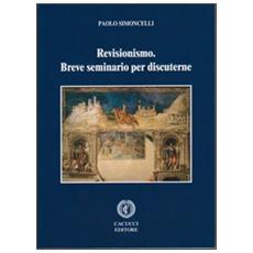 Revisionismo. Breve seminario per discuterne