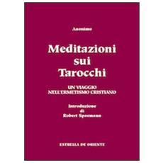 Meditazioni sui tarocchi. Un viaggio nell'ermetismo cristiano. Vol. 2