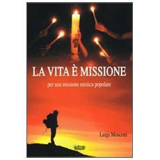 La vita è missione, per una missione mistica popolare