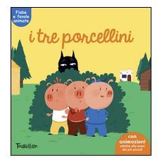 I tre porcellini. Fiabe animate. Libri per imparare
