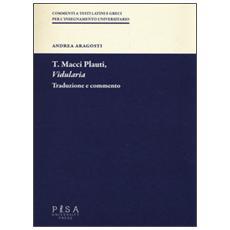 T. Macci Plauti, �Vidularia�. Traduzione e commento