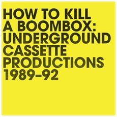 How To Kill A Boombox -underground Caset
