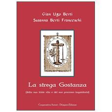La strega Gostanza (della sua triste vita e del suo processo inquisitorio)