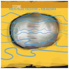 Porta Palace Collect - Stone Feat. Rob Mazurek