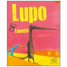 Lupo & Lupetto. Ediz. illustrata