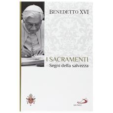 I sacramenti. Segni della salvezza. I fondamenti della fede. Vol. 7